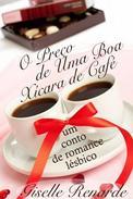 O Preço de Uma Boa Xícara de Café: um conto de romance lésbico.