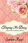 Tempting Mr Darcy:  A Sensual Pride and Prejudice Variation