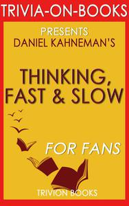Thinking, Fast and Slow: By Daniel Kahneman (Trivia-On-Book)