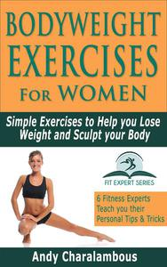 Bodyweight Exercises for Women - Simple Exercises To Help You Lose Weight And Sculpt Your Body