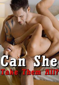 Can She Take All of Them? Five Short Stories of Hardcore Erotica