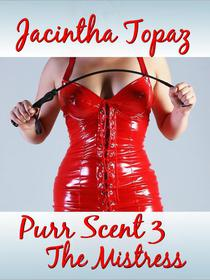 Purr Scent III: The Mistress