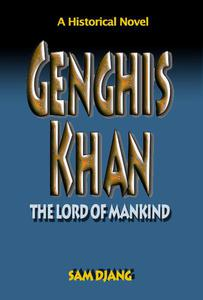 Genghis Khan: The Lord of Mankind