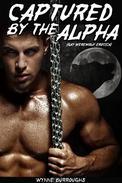Captured by the Alpha (Gay Werewolf Erotica)