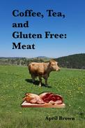 Coffee, Tea, and Gluten Free: Meat