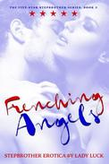 Stepbrother Erotica: Frenching Angels