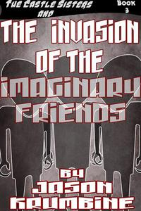 The Invasion of the Imaginary Friends