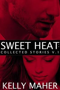 Sweet Heat: Collected Stories, Volume 1