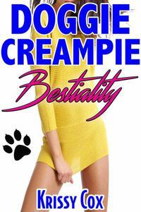 Doggie Creampie SEX INCEST EROTICA DADDY DAUGHTER ORAL CREAMPIE BESTIALITY ZOOPHILIA DOG INTERSPECIES BREEDING EROTICA XXX BESTIALITY ZOOPHILIA KNOTTING DOG SEX TABOO EROTICA SEX STORIES