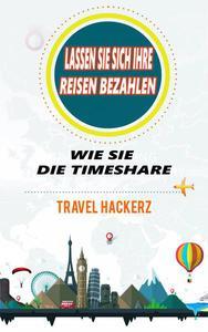 Lassen Sie sich Ihre Reisen bezahlen: Wie Sie die Timeshare-Branche knacken können (Hacks, Geheimnisse, Tipps, Anleitungen, Budget)