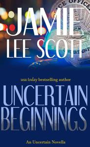 Uncertain Beginnings (a novella)