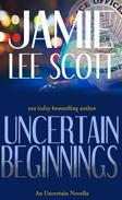 Uncertain Beginnings (a novella)