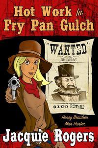 Hot Work in Fry Pan Gulch