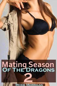 Mating Season of the Dragons 2