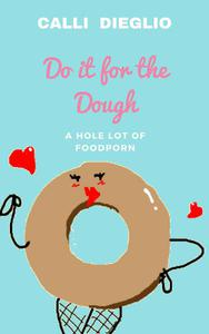Do it for the Dough: A Hole Lot of Food Porn