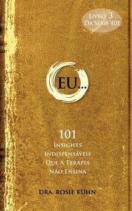 EU... 101 insights indispensáveis que a terapia não ensina