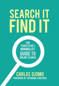 Search It, Find It: The Translator's Minimalist Guide to Online Search
