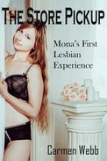 The Store Pickup: Mona's First Lesbian Experience