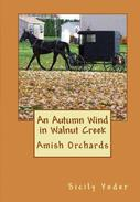 An Autumn Wind in Walnut Creek: Amish Orchards: Book One (Amish Inspirational Romance)