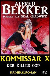 Alfred Bekker Kommissar X #2: Der Killer-Cop