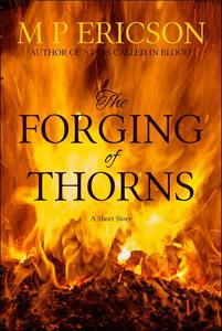 The Forging of Thorns