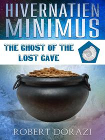Hivernatien Minimus and the Ghost of the Lost Cave