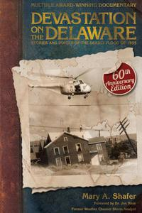 Devastation on the Delaware: Stories and Images of the Deadly Flood of 1955