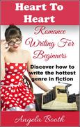 Heart To Heart: Romance Writing For Beginners