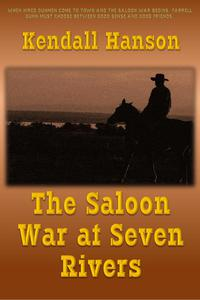 The Saloon War at Seven Rivers
