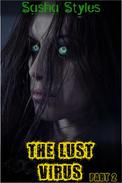 The Lust Virus (Part 2)