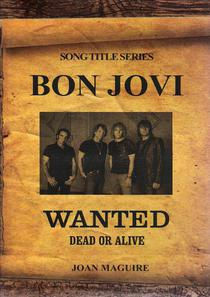 Bon Jovi- Wanted Dead Or Alive