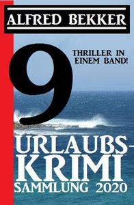 Urlaubs-Krimi Sammlung 2020: 9 Thriller in einem Band