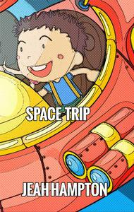 Space Trip (Illustrated Children's Book Ages 2-5)