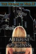 The Realms of War 4: A House of Glass (Fantasy Troll, Ogre, Goblin Gangbang Sex Erotica)