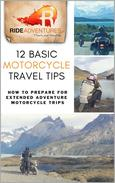 12 Basic Motorcycle Travel Tips: How to Prepare for Extended Adventure Motorcycle Trips