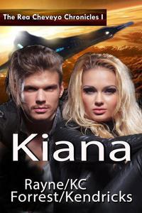 The Rea Cheveyo Chronicles: Kiana