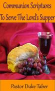 Communion Scriptures To Serve The Lord's Supper