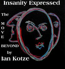 Insanity Expressed - The Move Beyond