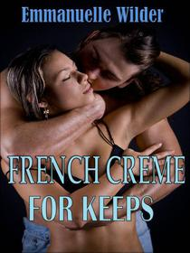 French Creme For Keeps French Creme 3)