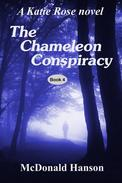 The Chameleon Conspiracy: A Katie Rose novel