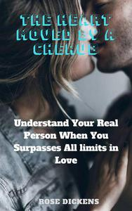 The Heart Moved by a Cherub: Understand Your Real Person When You Surpasses all Limits in Love