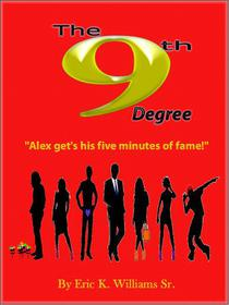 "The 9th Degree ""Alex gets his five minutes of fame!"""