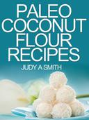 Paleo Coconut Flour Recipe Book -A health food transformation guide-