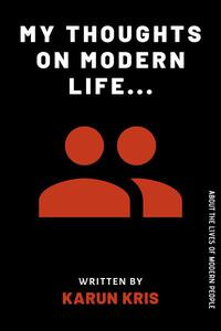 My Thoughts On Modern Life