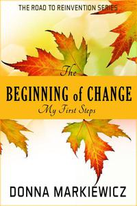 The Beginning of Change: My First Steps
