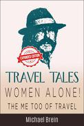 Travel Tales: Women Alone — The Me Too of Travel!