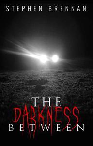 The Darkness Between