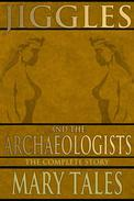 Jiggles and the Archaeologists
