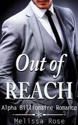 Out of Reach (Alpha Billionaire Romance)