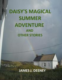 Daisy's Magical Summer Adventure (and other stories)